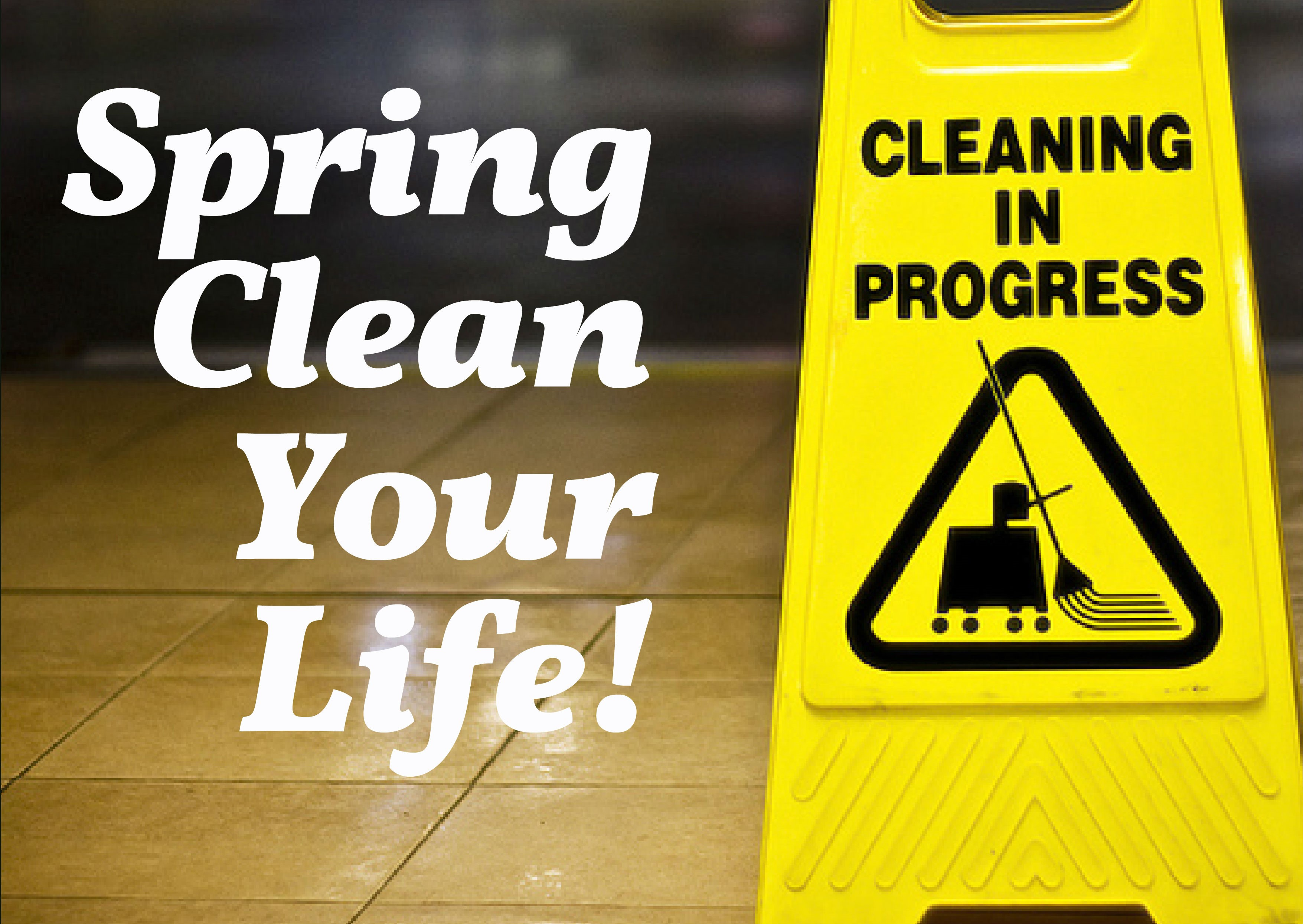 Spring clean your life and get rid of the rubbish